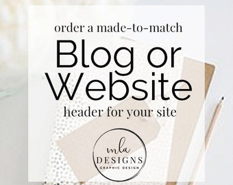 Blogger, Blog, YouTube Banner, Website Header or Banner - Website and Blog Headers, Custom Made to Match any of My Sets