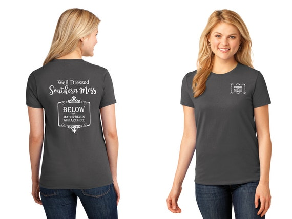 Below the Mason Dixon Apparel T-Shirt Fashion T-Shirt Well Dressed Southern Mess 100% Cotton Relaxed Fit Womens T-Shirt