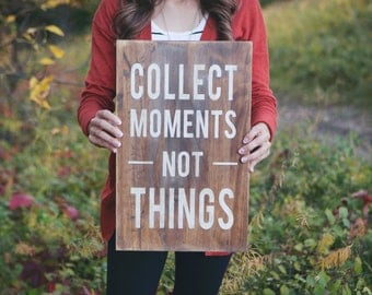 Wooden Sign Collect Moments Not Things