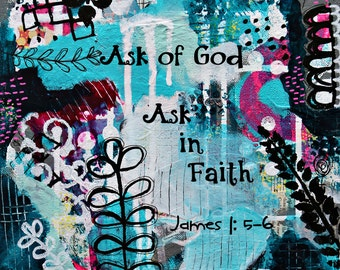 Art Print, Mixed Media & Collage,LDS Mutual Theme 2017, Young Women, LDS Art, Christian Art Print,  Ask of God Ask in Faith-by Judie Parsons