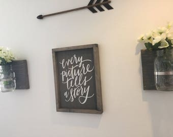 Every Picture tells a Story Wooden Sign/Home Decor/Wall Hangings