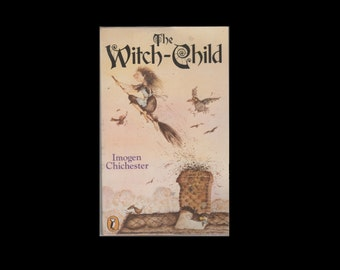 The Witch-Child, by Imogen Chichester. Babette Cole. Charlotte Voake. 1988 Puffin Books. Paperback Book.