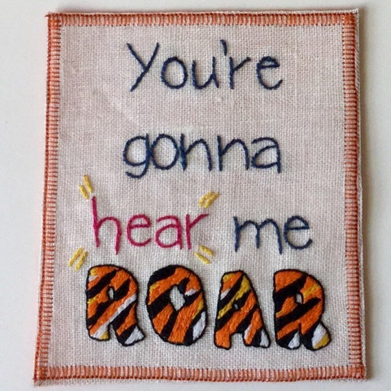 You're Gonna Hear Me Roar Sew-On Patch, Resist, Feminist, Protest, Words, Hand Embroidered