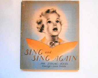 Sing and Sing Again, a Vintage Children's Music Book, Ann Sterling Boesel