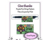 ON SALE Bead Pattern Peyote(Pen Wrap/Cover)-Give thanks