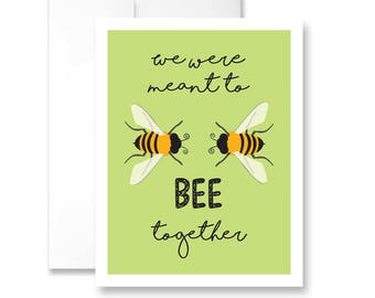 We Were Meant To BEE Together - Greeting Card