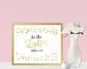 Be The Light - Inspirational Wall Art - Bible Verse - Inspirational Gift For Women & Girls - Sparkle Collection - Gold Home Decor