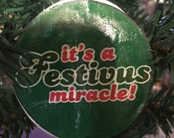 It's A Festivus Miracle! Ornament