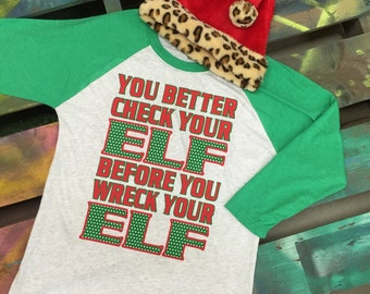 NEW Christmas baseball raglan soft shirt YOU BETTER check your elf before you wreck your elf