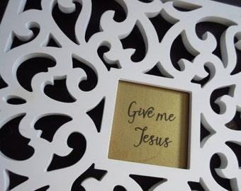 Christian WORD Art Hymn Art Wall Art - Give Me Jesus - White, Gold and Black