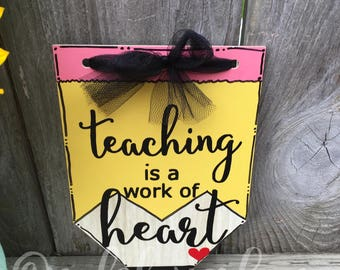 teaching is a work of heart pencil sign| teacher gift| personalized teacher pencil sign| teacher sign| end of school year gift