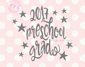 Preschool Grad SVG, 2017 graduate svg, school svg vector, Cutter ready file for cricut silhouette -tds292