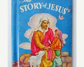 HOLIDAY SALE 20% Off Vintage or Antique The Story of Jesus, Collectible children's Book 1940s by Rand McNally