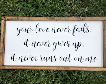 Your Love Never Fails Custom Sign, Large Wall Hanging, Faith Sign, Song Lyrics, Framed Wood Sign, Handpainted Wood Sign, Rustic Decor