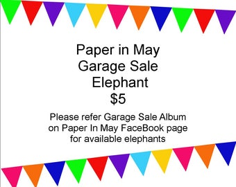 Paper in May Garage Sale - Elephant Walk Dumbo Style