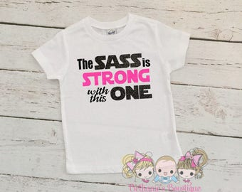The Sass is strong with this one- Force is strong- Funny girls shirt