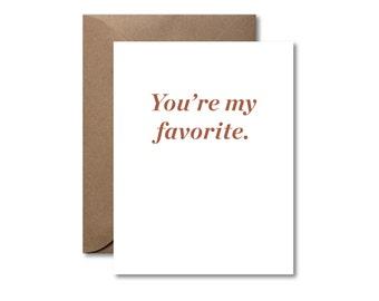You're My Favorite  |  Letterpress Love Card