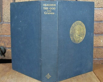 Claudius the God and his wife Messalina by Robert Graves - Early Printing 1935 HC 583 pages