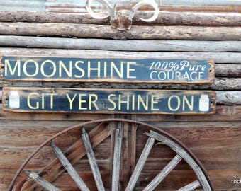 Moonshine 100% Courage/Git Yer Shine On Set of 2 Wood Signs
