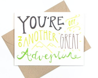 you're off on another great adventure - good luck / encouragement card