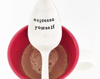 "Vintage ""espresso yourself"" hand stamped spoon"