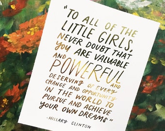 Hillary Clinton Quote, To All The Little Girls Watching This, Gold Foil Print, She Persisted, Inspirational Her, Hillary Clinton, Feminist