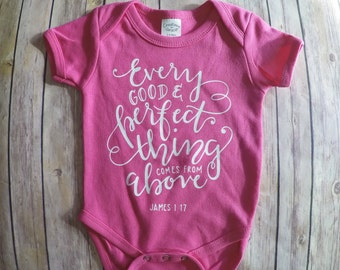 Pink baby onesie-Every perfect thing comes from above- Bible verse baby onesie-Scripture baby onesie