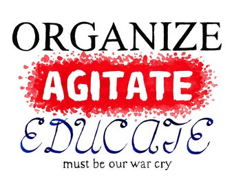 Organize, Agitate, Educate Must be Our War Cry - Susan B Anthony - Art Quote Print
