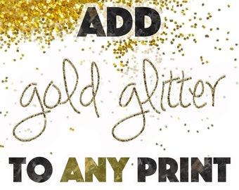 ADD GOLD GLITTER to any Print!!!