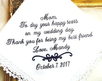 MOTHER  of The BRIDE GIFT  - Wedding - Dry Your Tears - Thank you for being my Best Friend - Wedding Hankerchief for mom - Wedding Day