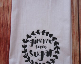 Kitchen Towels, Funny Southern KitchenTowels - Gimme Some Sugar