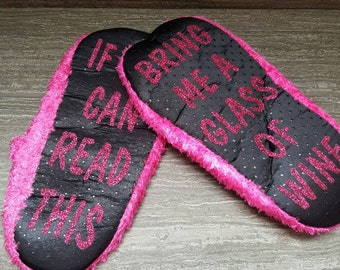 Funny Mary Jane Slippers.  If you can read this bring me a glass of wine. ONE size fits most. Gifts for her. Gifts under 15