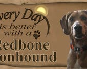 Every Day is Better With a Redbone Coonhound