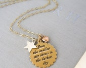 SALE Inspirational Jewelry Encouraging quote necklace Gold Fill Even the brightest star shines in darkest night Hope Support Comfort CQ2