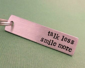 Hamilton Inspired - Talk Less. Smile More - A Hand Stamped Keychain in Aluminum or Copper
