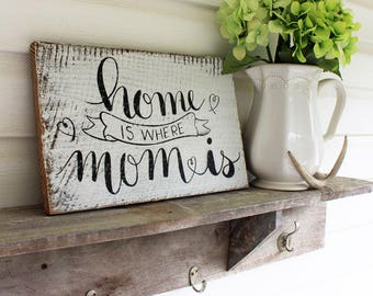 Home is Where Mom is Reclaimed Wood Sign