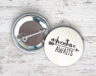"Adventure Awaits 2.25"" Pinback Button"