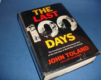 John Toland The Last 100 Days, HB/DJ Illustrated, 1966 or No Man's Land 1918, the Last Year of the Great War, 1980, individually or as a set
