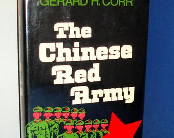 The Chinese Red Army, by Gerard Corr 1974,  The Military History of Modern China 1924-1949 by F. F. Liu, 1956, buy individually or as a set