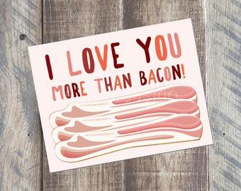 I Love You More Than Bacon Card - 4.25 x 5.5 card - Printable PDF