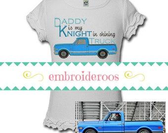 Daddy is My Knight in Shining Truck