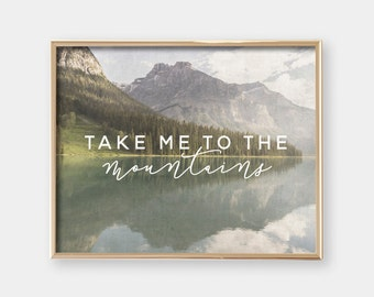 Printable Travel Quote Art - Take me to the mountains - Inspirational - Landscape - Horizontal - Gift - Office Art - Green - SKU:3310
