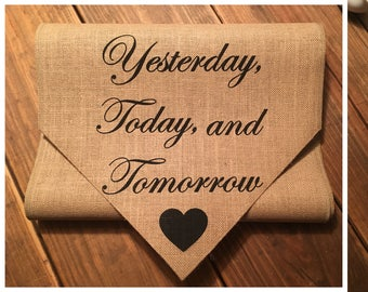 Burlap Table Runner with Yesterday, Today, and Tommorrow & a heart on 1 end- sweetheart table runner - Wedding runner Shower runner