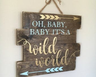 "Rustic Tribal Style Gold/Mint ""Oh, Baby, Baby It's A Wild World"" Travel Woodland Themed Hand Painted Wooden Nursery Sign Wall Hanging"