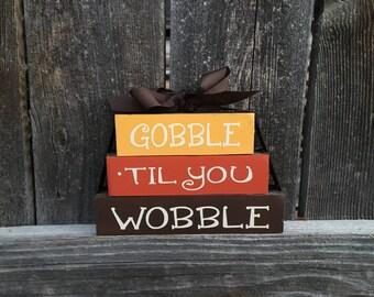 Gobble til you wobble wood stacker blocks-Thanksgiving decor