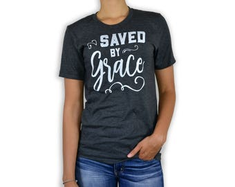 FREE SHIPPING Saved By Grace - Inspirational Tee, T-shirt, Inspirational Quote Shirt