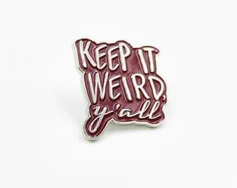 Keep It Weird, Y'all Enamel Pin Lapel Pin Weirdo Funny Southern Sayings