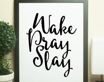 Printable Art - Wake Pray Slay - 8.5X11 - Instant Download - Wall Art - Desk Art - Home Decor - Binder Cover - Minimalist Print - Quote