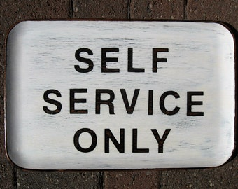 Distressed Self Service Only Sign/ Tray