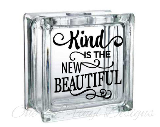 Kind Is The New Beautiful. DIY Glass Block or Other Projects. Block Not Included